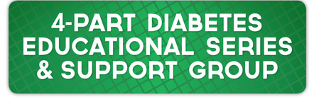 4-Part Diabetes Educational Series and Support Group