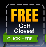 FREE Golf Gloves! - (click) here for your coupon