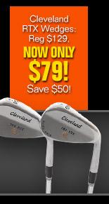 Cleveland RTX Wegdes: Reg $129, Now Only $79!, Save $50!