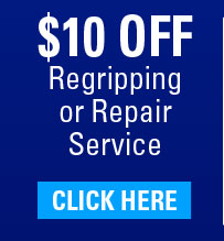 $10 OFF Regripping or Repair Service - (click) here for your coupon