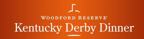 Woodford Reserve Kentucky Derby Dinner