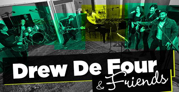 Drew De Four & Friends