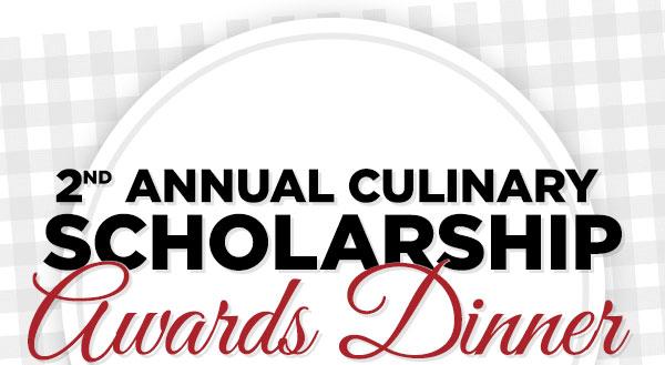 2nd Annual Culinary Scholarship Awards Dinner