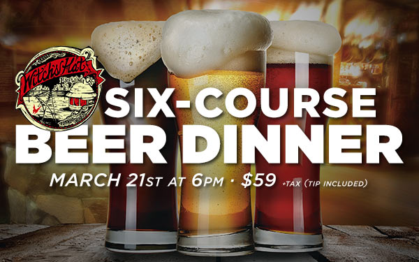 Witch's Hat six-course beer dinner, March 21st at 6pm. $59 +tax (tip included)