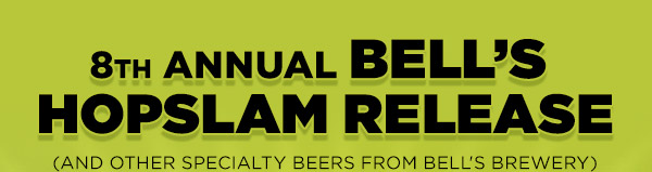 8th Annual Bell's Hopslam Release (and other specialty beers from Bell's Brewery)