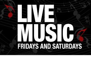 Live Music Fridays and Saturdays